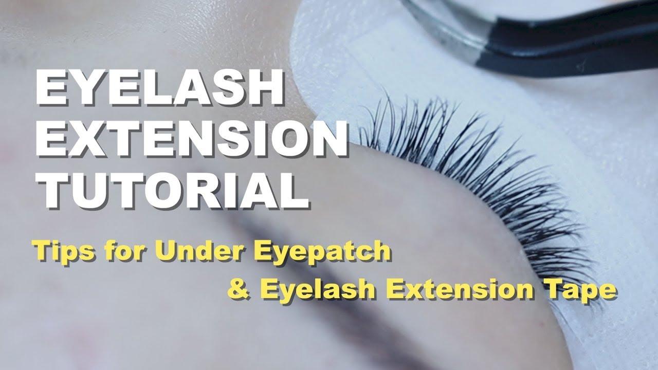 Eyelash Extension Tips Tips For Under Eye Patch And Eyelash