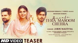 Bewafa Tera Masoom Chehra TEASER Feat. Karan Mehra, Ihana Dhillon | Jubin Nautiyal | Release 16 Nov