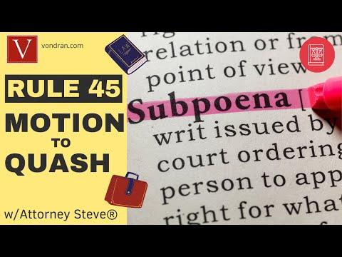 F R C P 45 - Motion to Quash Subpoena explained by Attorney Steve