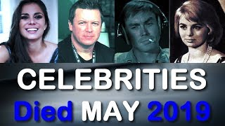 15 CELEBRITIES Who DIED Early In MAY 2019