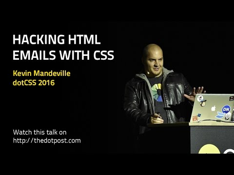 DotCSS 2016 - Kevin Mandeville - Hacking HTML Emails With CSS
