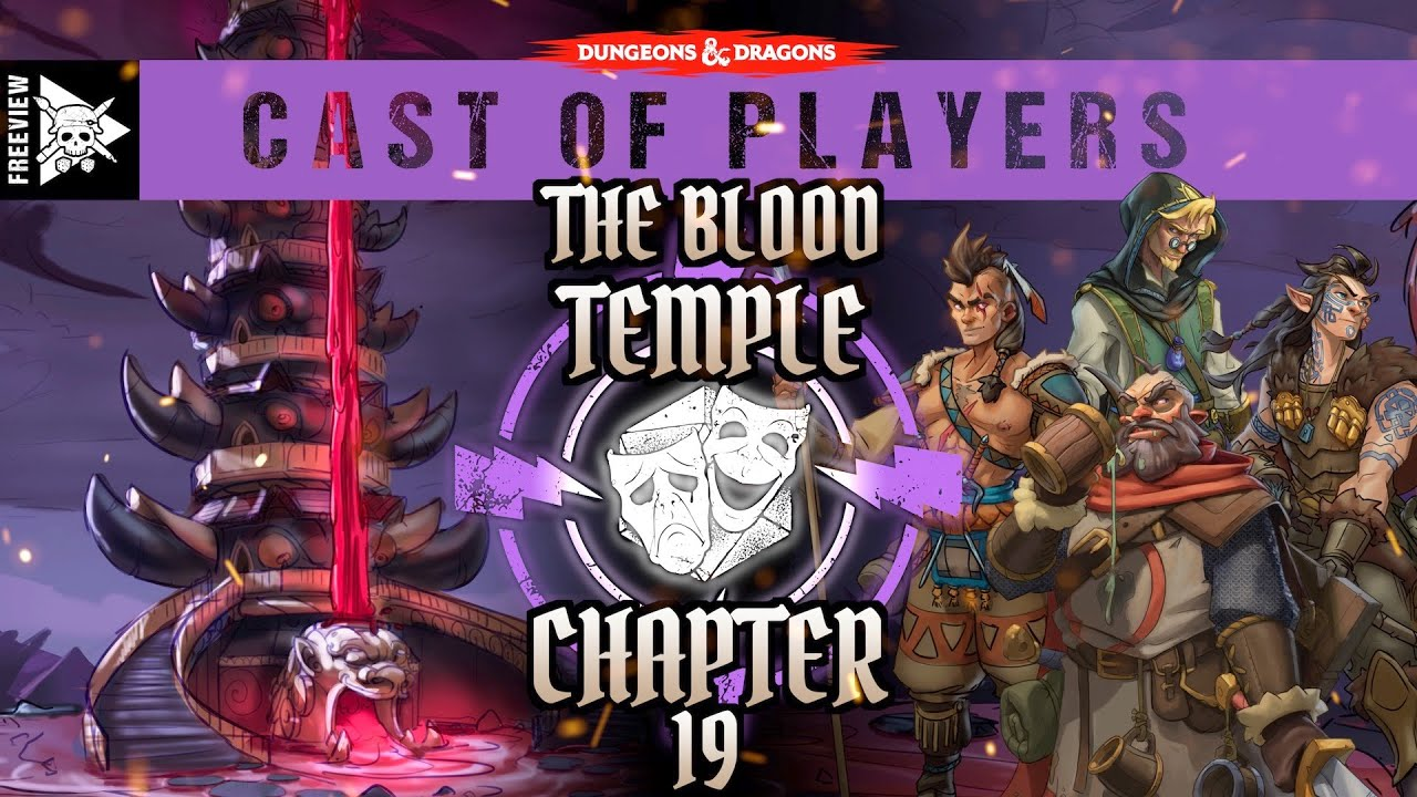 Dungeons & Dragons Cast of Players: The Blood Temple - Chapter 19