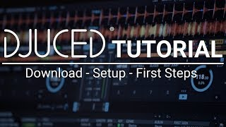 Download DJUCED | Tutorial | Setup guide and first steps