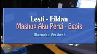 Lesti Fildan - Mashup Aku Pergi Egois  Karaoke Tanpa Vocal