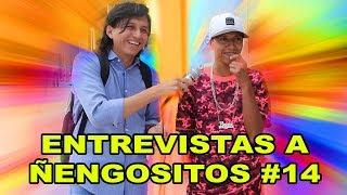 ENTREVISTAS A ÑENGOSITOS 14 |KREIZIVOY| |BROMAS|