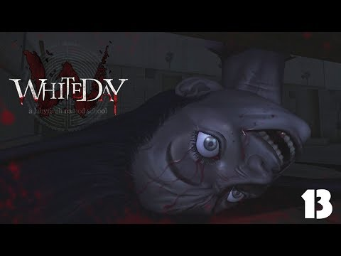 White Day: A Labyrinth Named School   Thud...Thud...Thud...BANG! Not here...   Episode 13