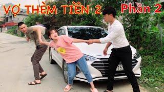 DTVN - VỢ THÈM TIỀN    PHẦN 2 ( bản đủ ) .Phim hài hay nhất Việt Nam 2021
