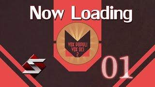 Now Loading: Vox Populi Vox Dei 2 - Parte 01