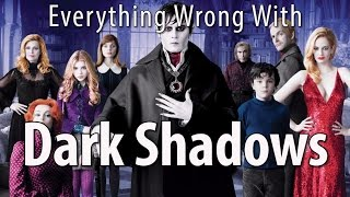 Everything Wrong With Dark Shadows In 16 Minutes Or Less by : CinemaSins