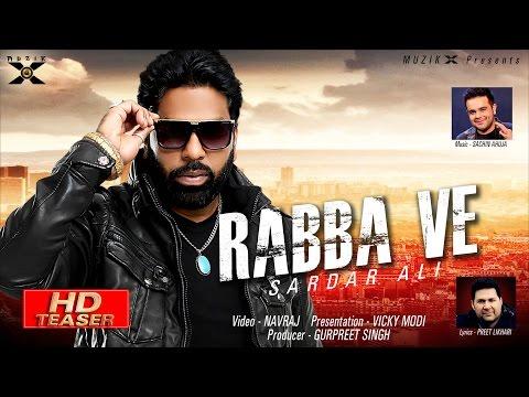 Rabba Ve ● Sardar Ali - Feat. Sachin Ahuja ● Latest Punjabi Songs 2016 ● Muzik X ● Official Teaser