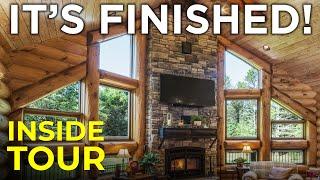 Episode #7 Log Home Construction | It's Finished! Complete Walkthrough Tour Inside