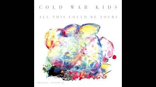 Cold War Kids - All This Could Be Yours (Audio)