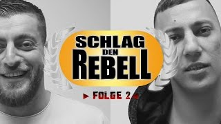 KC Rebell ► SCHLAG DEN REBELL ◄ [ Folge 2 FARID BANG ]