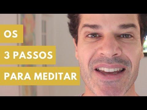 Os 3 Passos Para Meditar - Serie Meditação Ep. 4