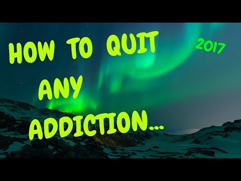 How To Quit Any Addiction In 2017