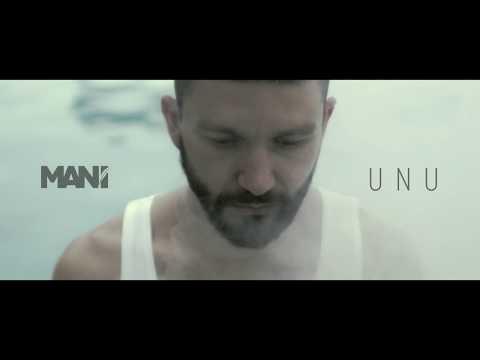 MANI - Unu  (Videoclip)