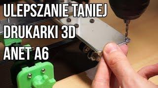 Ulepszanie Taniej Drukarki 3D z Chin - ANET A6 - DrukArtki #2