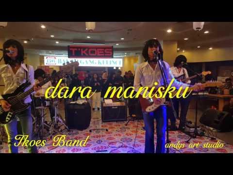 Dara manisku by Tkoes Band