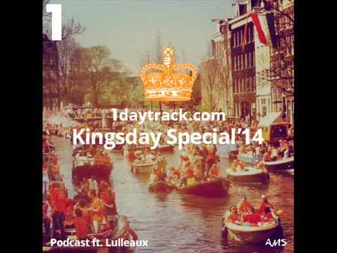1daytrack ft. Lulleaux - Kingsday Special '14 | 1daytrack.com