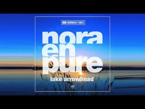 Nora En Pure - Lake Arrowhead (Original Mix)