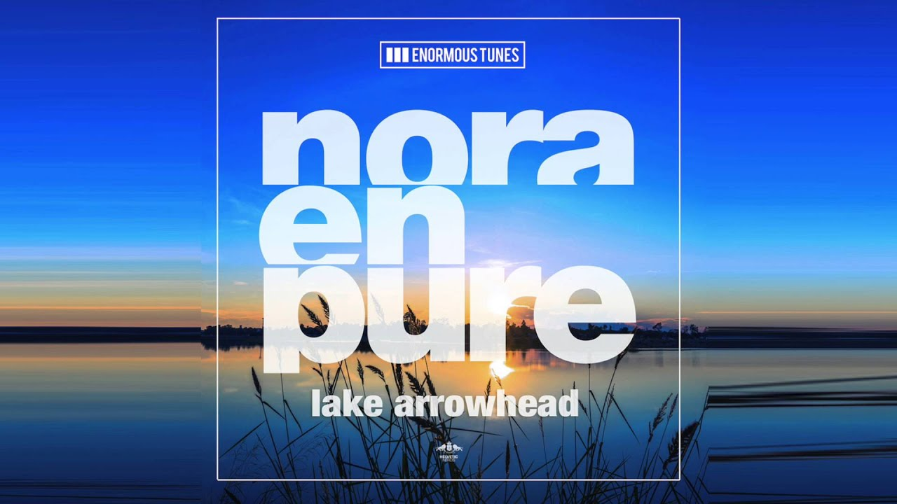 Download Nora En Pure - Lake Arrowhead (Original Mix)