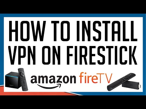 VPN INSTALLATION GUIDE FOR AMAZON FIRESTICK