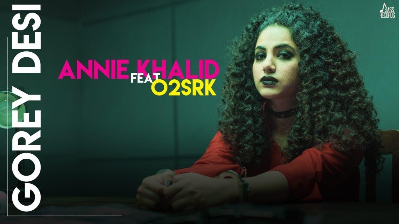 Download Gorey Desi (Full HD) - Annie Khalid - O2SRK - Latest Punjabi Song 2019 - Jass Records