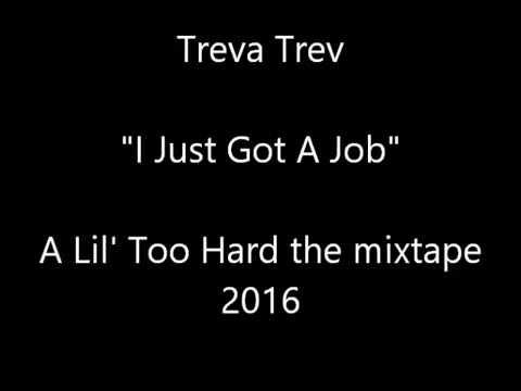 """Treva Trev """"I Just Got A Job"""""""