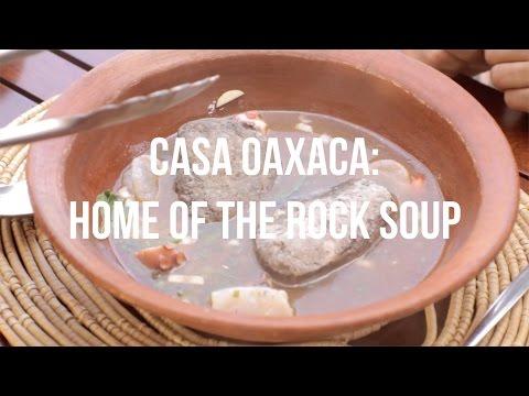 Casa Oaxaca: Home of The Rock Soup - Mexico's Essential Eats