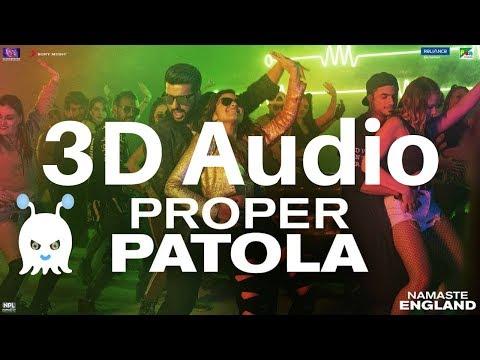 Proper Patola | Namaste England | 3D Audio | Surround Sound | Use Headphones 👾