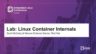 Lab: Linux Container Internals - Scott McCarty & Marcos Entenza Garcia, Red Hat