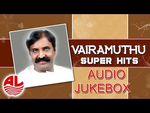 Kaviyarasu Vairamuthu || Evergreen Musical Hits Tamil Jukebox ||
