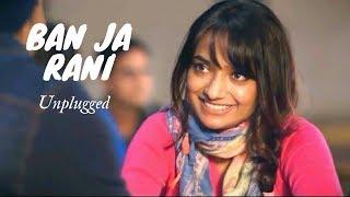 Ban Ja Tu Rani (unplugged)  Tumhari Sulu   Guru Randhawa   Romantic Love Story   Savaan Gaana