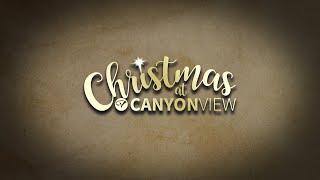 Christmas at Canyon View - December 24, 2019