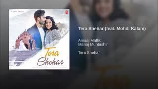 "Tera Shehar(From""Tere Shehar"")By Amaal Mallik | Manoj Muntashir"