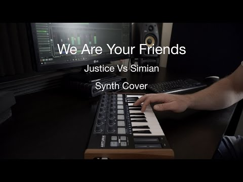 We Are Your Friends - Justice Vs Simian - Synth cover
