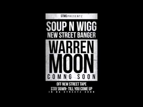SOUP N WIGG WARREN MOON PROD BY DRUMDUMMIES OFF STAY DOWN TILL YOU COME UP APR 2016