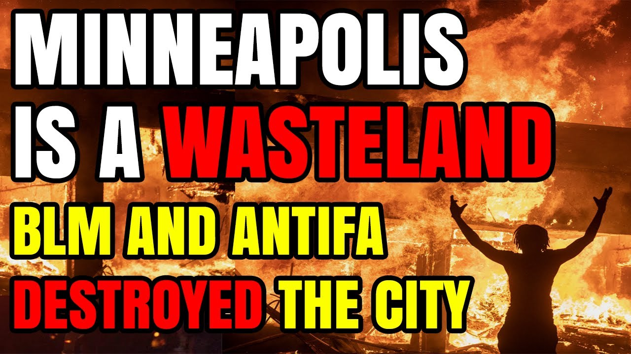 Minneapolis Is now a WASTELAND After BLM and ANTIFA Destroyed the City, It Looks Like a War Zone