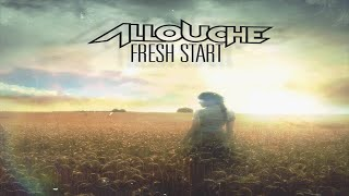 Allouche - Fresh Start (Original Mix)