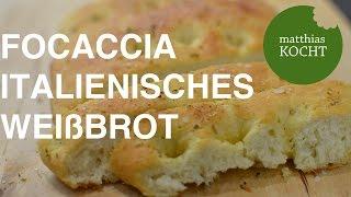 Focaccia - ligurisches Fladenbrot | Matthias kocht