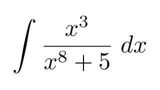 Integral of x^3/(x^8+5) (substitution)