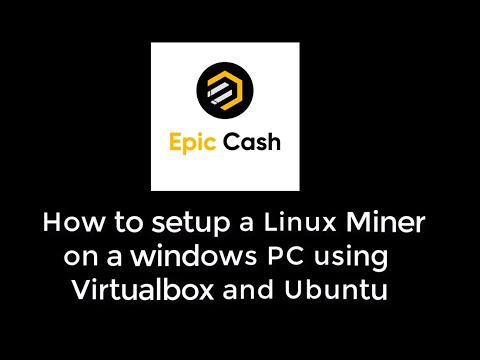 Epic Cash Mining Linux On Windows Setup Video