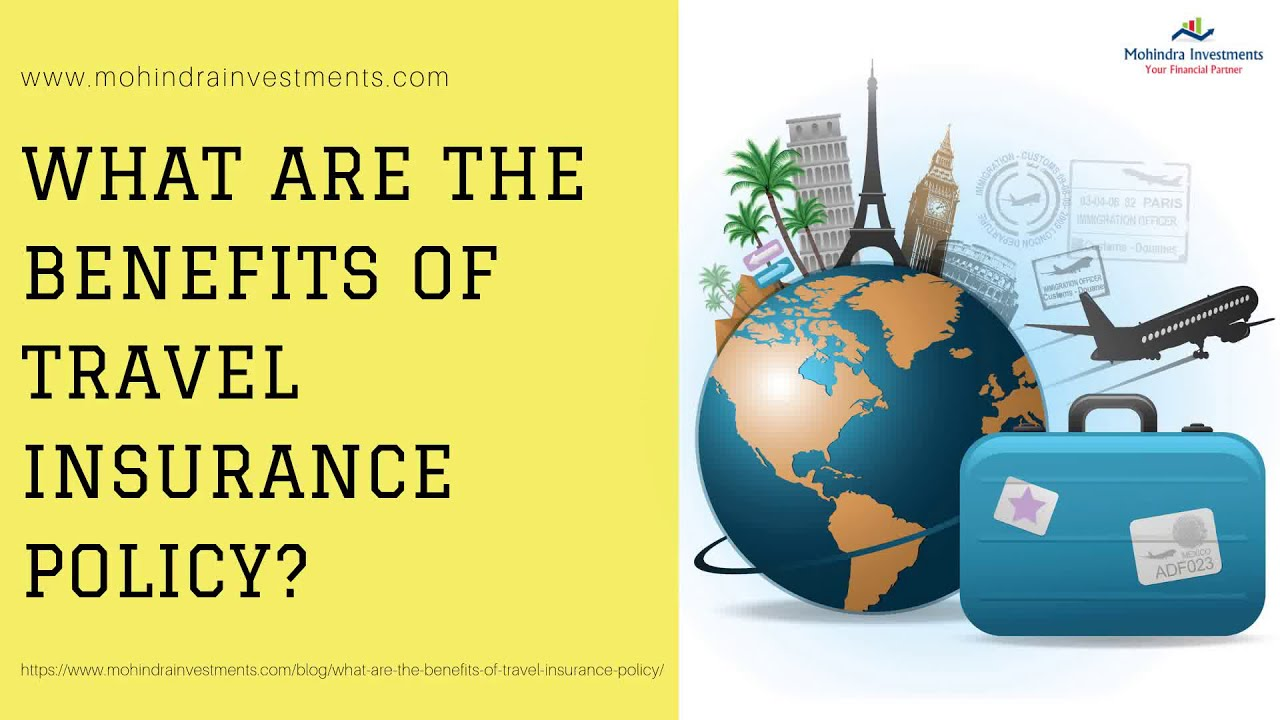 What Are the Benefits of Travel Insurance Policy - YouTube