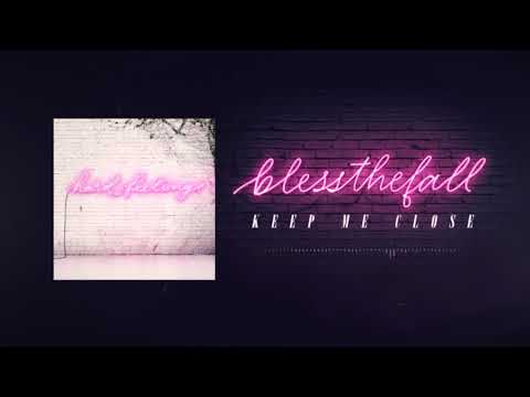 Blessthefall - Keep Me Close