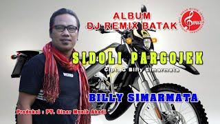 "DJ REMIX BATAK G. BILLY SIMARMATA ""SIDOLI PARGOJEK"""