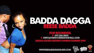 Reese Badda - Badda Dagga (2009 Swagga Dagga... MADDDDDDDDD!!!!!)