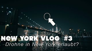 Drohne in New York erlaubt? | NEW YORK VLOG #3
