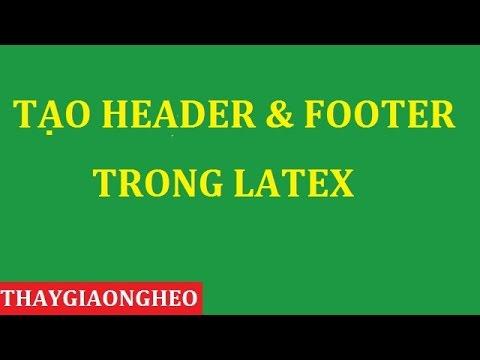 Tạo Header và Footer - Tiêu đề trên và tiêu đề dưới trong Latex - Vietex - p2