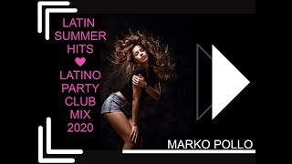 LATIN SUMMER HITS - LATINO PARTY CLUB MIX 2020