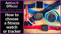 How to choose a fitness watch or fitness tracker 2017 // ActiveJR guide